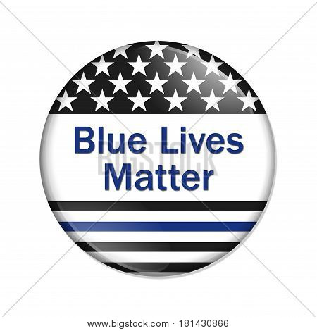 Blue Lives Matter button American election button with thin blue line flag with text Blue Lives Matter isolated over white 3D Illustration