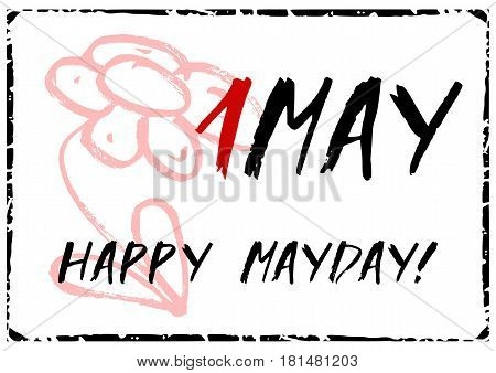 Card for day of Spring and Labor. Mayday in 1 May card in handmade grunge style with hand drawn red flower on white background with black frame. Vector illustration