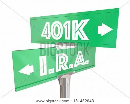 IRA Vs 401K Two Way Street Road Signs 3d Illustration