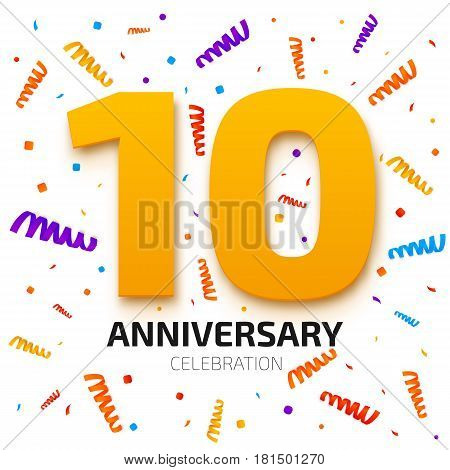 Ten years anniversary banner template. 10th year jubilee celebration poster. Gold number ten with colored confetti background. Vector illustration