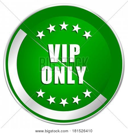 Vip only silver metallic border green web icon for mobile apps and internet.