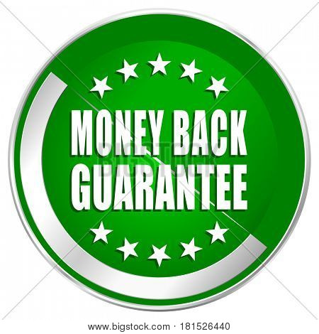 Money back guarantee silver metallic border green web icon for mobile apps and internet.
