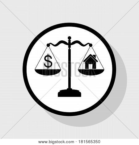 House and dollar symbol on scales. Vector. Flat black icon in white circle with shadow at gray background.