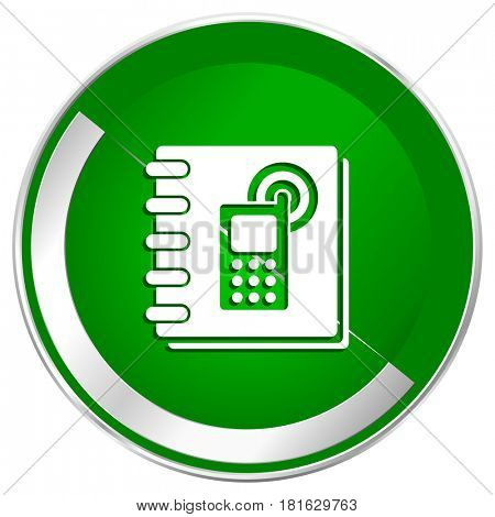 Phonebook silver metallic border green web icon for mobile apps and internet.