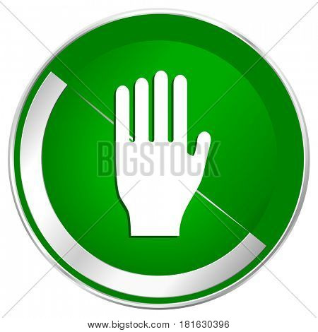 Stop silver metallic border green web icon for mobile apps and internet.