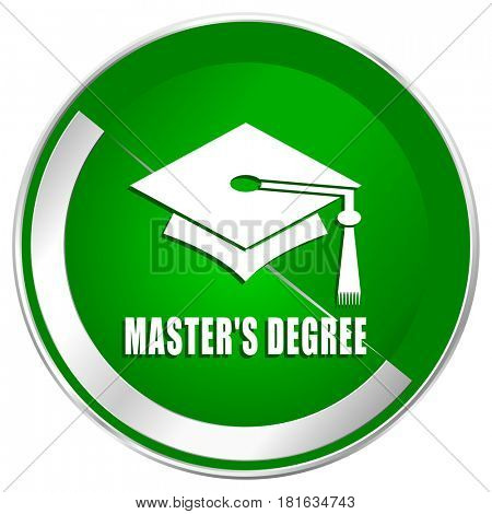 Masters degree silver metallic border green web icon for mobile apps and internet.