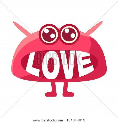 Pink Blob Saying Love, Cute Emoji Character With Word In The Mouth Instead Of Teeth, Emoticon Message. Cartoon Abstract Emoticon With Text In Flat Vector Illustration.
