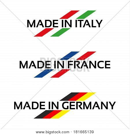 Vector set logos Made in Italy Made in France and Made in Germany isolated on white background Italian French and German symbol for your products infographic web and apps