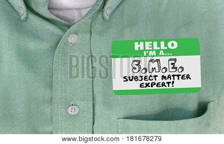 Hello I Am SME Subject Matter Expert Name Tag Shirt 3d Illustration