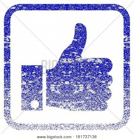 Thumb Up textured icon for overlay watermark stamps. Blue vectorized texture. Flat vector symbol with dust design inside rounded square frame. Framed blue rubber seal stamp imitation.