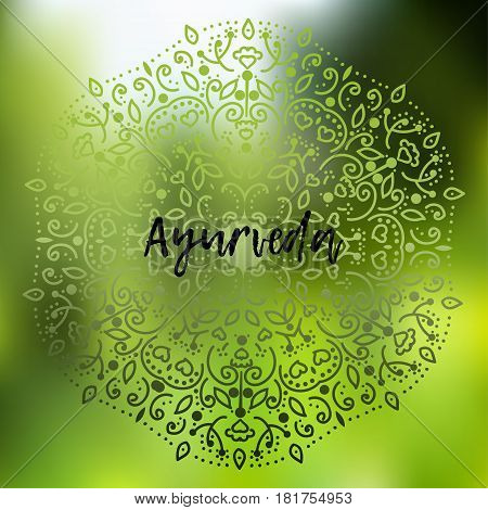 Ayurveda Vector illustration Poster background Template with floral ornament on a blurry background in green tones with the inscription Ayurveda