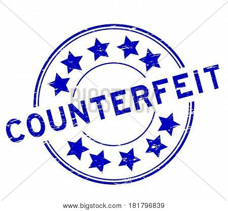 Grunge blue counterfeit with star icon round rubber stamp on white background