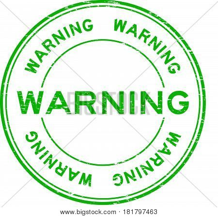 Grunge green warning rubber seal stamp on white background