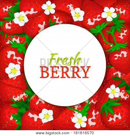 Round white label on ripe strawberry background. Vector card illustration. Red berry fresh and juicy strawberry frame peeled piece of half slice for design of food packaging juice breakfast