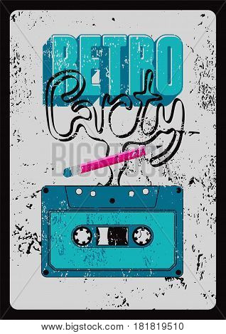 Retro Party typographic grunge poster design with an audio cassette. Vintage vector illustration.
