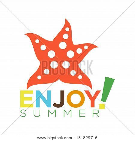 Vector illustration in flat design of ruddy starfish with light spots and colorful inscription below. Enjoy summer template logotype isolated on white background. Holidays celebrating concept.