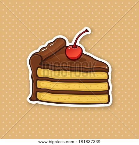 Vector illustration. A piece of cake with chocolate cream and glaze and cherry top. Sticker in cartoon style with contour. For greeting cards, patches, prints for clothes, badges, posters, menus