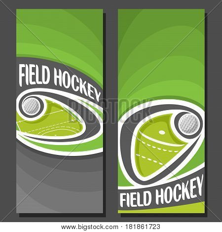 Vector vertical Banners for Field Hockey: 2 layouts for title text on field hockey theme, ball flying on curve on green court, abstract banner for inscriptions on black background, sport invite ticket