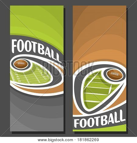 Vector vertical Banners for American Football: 2 layouts for title on american football theme, ball flying on curve above field, abstract art banner for text on brown background, sports invite ticket.