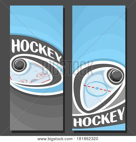 Vector vertical Banners for Ice Hockey: 2 layouts for title on hockey theme, puck flying on curve trajectory above ice rink, abstract template banner for text on blue background, sports invite ticket.