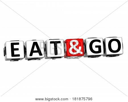 3D Eat And Go Block Text On White Background.