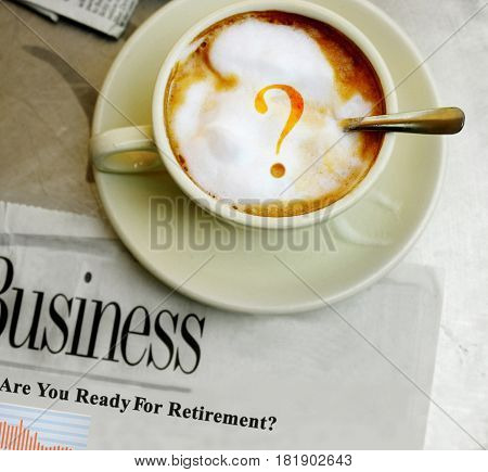Morning coffee with question mark and Retirement newspaper headline