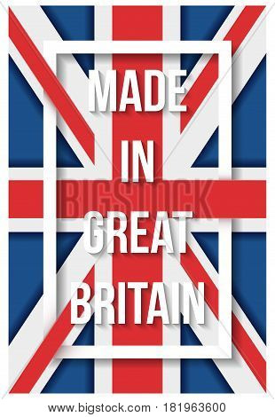 Poster of Made in Great Britain flag. Symbol of authentic and quality. Vector Illustration.