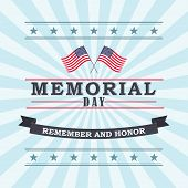 Happy Memorial Day template for greeting card. Memorial day remember and honor texts with two US national flags stripes and stars. Vector illustration. poster