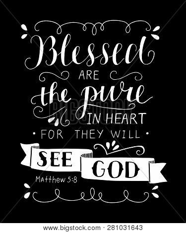 Hand Lettering With Bible Verse Blessed Are The Pure In Heart, For They Will See God. Beatitudes