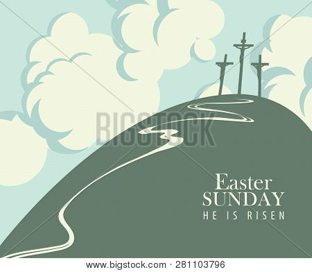 Vector Easter Banner Or Card With Words Easter Sunday, He Is Risen. The Landscape On The Religious T
