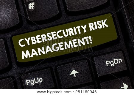 Writing note showing Cybersecurity Risk Management. Business photo showcasing Identifying threats and applying actions Keyboard key Intention to create computer message pressing keypad idea. poster