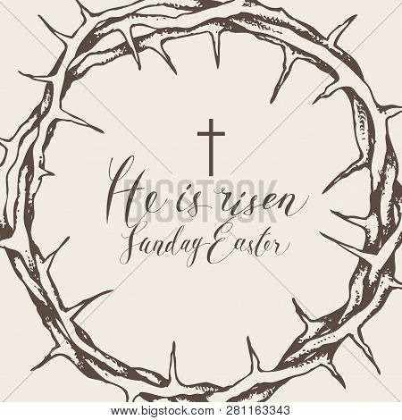 Vector Easter Banner With Handwritten Inscriptions He Is Risen, Sunday Easter, With Crown Of Thorns