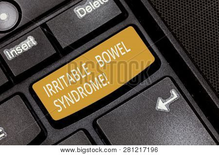 Writing note showing Irritable Bowel Syndrome. Business photo showcasing Disorder involving abdominal pain and diarrhea Keyboard key Intention to create computer message pressing keypad idea. poster