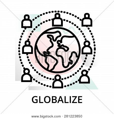 Globalize Icon On Abstract Background From Startup Set, Modern Editable Line Vector Illustration, Fo