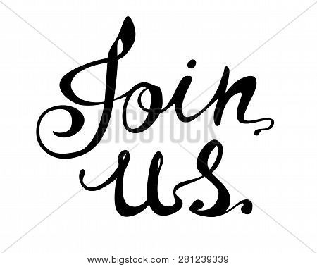 Join Us. Hand Written Calligraphic Vector Inscription