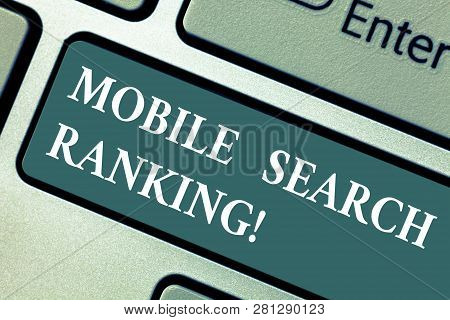 Conceptual Hand Writing Showing Mobile Search Ranking. Business Photo Showcasing Website Or Page Is