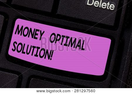 Conceptual Hand Writing Showing Money Optimal Solution. Business Photo Text The Best Solution For A