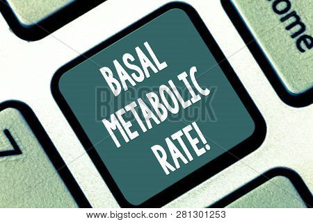 Writing note showing Basal Metabolic Rate. Business photo showcasing Minimum energy level require to sustain vital function Keyboard key Intention to create computer message pressing keypad idea. poster
