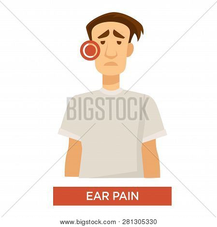 Ear Pain Or Sore Ear Sick Man Medical Treatment