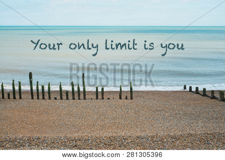 Inspirational, motivational quote against nature background. Your only limit is you.