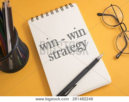 Win-win Strategy Words Letter. Motivational Business Writing Typography Quotes Concept