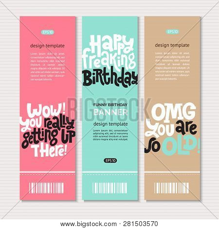 Web Or Print Banners Design Template With Hand Drawn Vector Lettering. Comic Phrases About Birthday