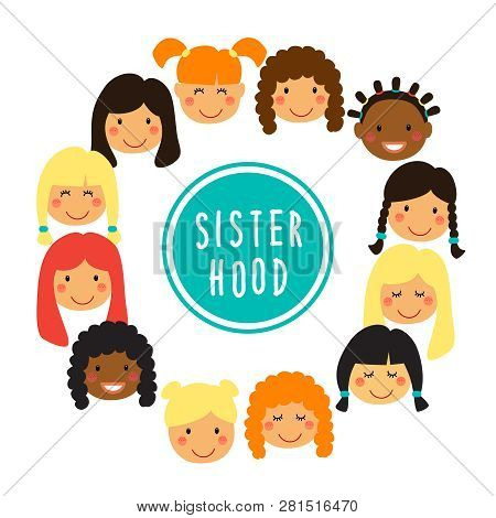 Happy Women Or Girls Faces As Union Of Feminists, Sisterhood As Flat Cartoon Characters Isolated On