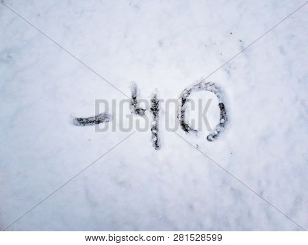Temperature Of -40 Written In The Freshly Fallen Snow