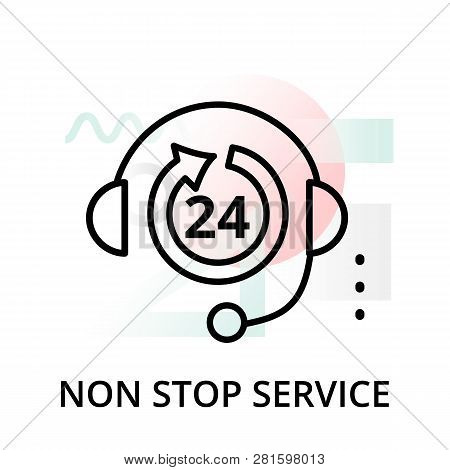 Modern Editable Line Vector Illustration, Non Stop Service Icon On Abstract Background, For Graphic,