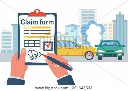 Insurance Claim Form. Accident Concept. Man Writes Form On Background Crash Car. Transport Incident.