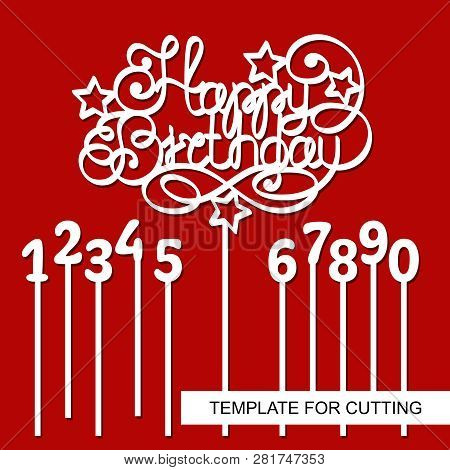 Cake Topper Happy Birthday with digits - 1 (one), 2 (two), 3 (three), 4 (four), 5 (five), 6 (six), 7 (seven), 8 (eight), 9 (nine), 0 (zero). Vector. Template for laser cutting, wood carving, paper cut poster