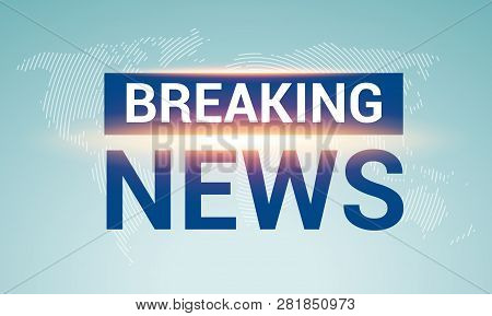 Breaking News Broadcast Concept Design Template For News Channels Or Internet Tv Background. Breakin