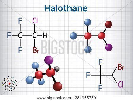 Halothane General Anesthetic Drug Molecule. Structural Chemical Formula And Molecule Model. Sheet Of