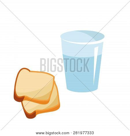 A Glass Of Pure Water And Two Slices Of Bread For The Beginning Of Lent. Reduced Meal In Lent With B